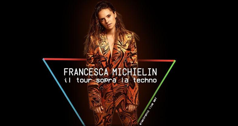 """FRANCESCA MICHIELIN: """"Il Tour sopra la techno"""" da novembre"""