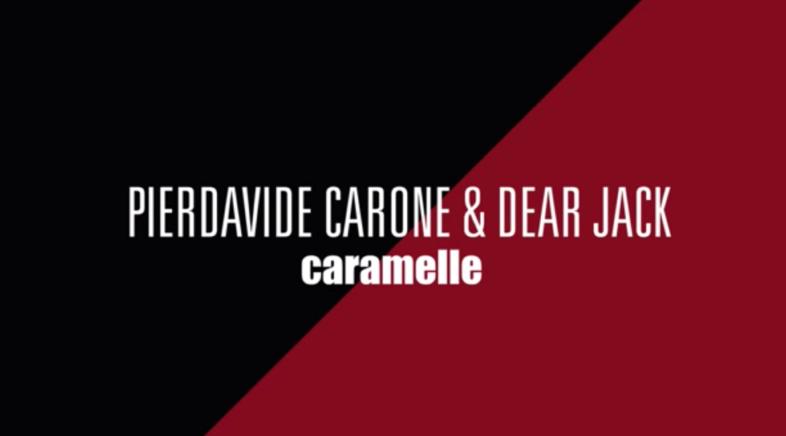 """DEAR JACK e PIERDAVIDE CARONE: il coraggio di """"Caramelle"""""""