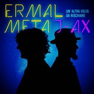 """ERMAL META feat J-AX  """"Un'altra volta da rischiare"""" il nuovo singolo"""