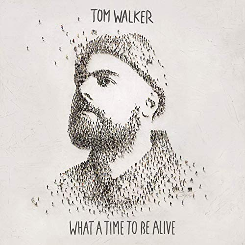Recensione: TOM WALKER – What a Time to Be Alive