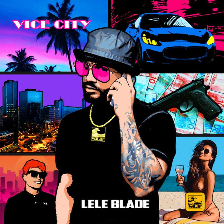 """LELE BLADE è uscito il nuovo disco """"VICE CITY"""""""