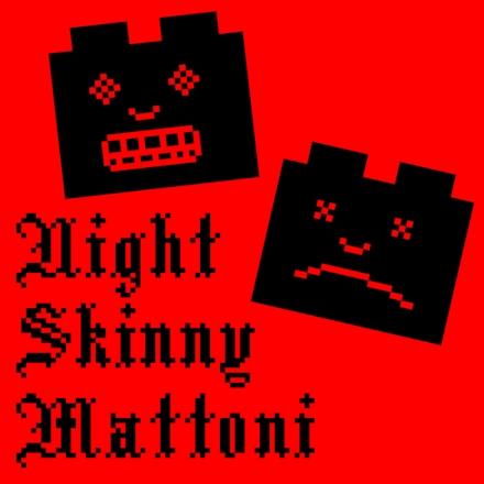 Recensione: NIGHT SKINNY – Mattoni
