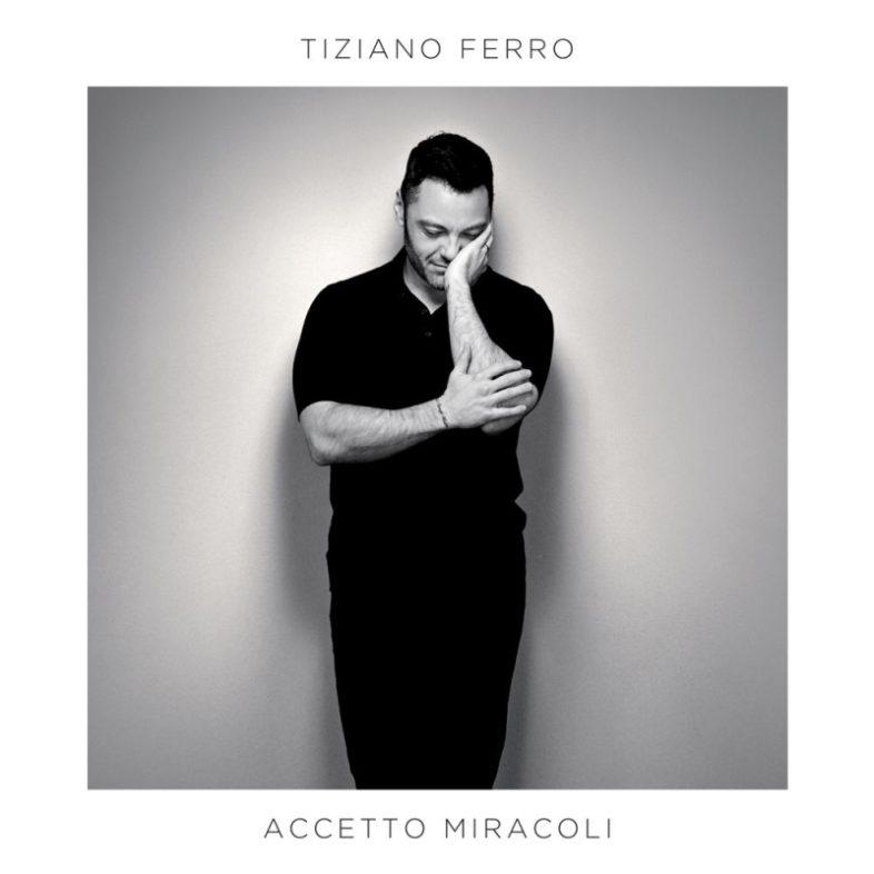 ITA ALBUM: N.ro 1 <br>TIZIANO FERRO – Accetto miracoli