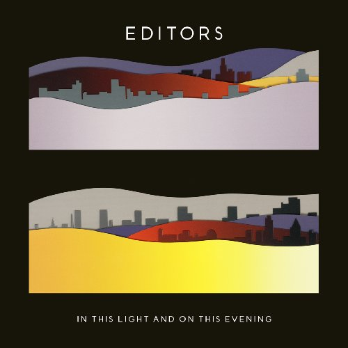 Recensione: EDITORS – In This Light and on This Evening