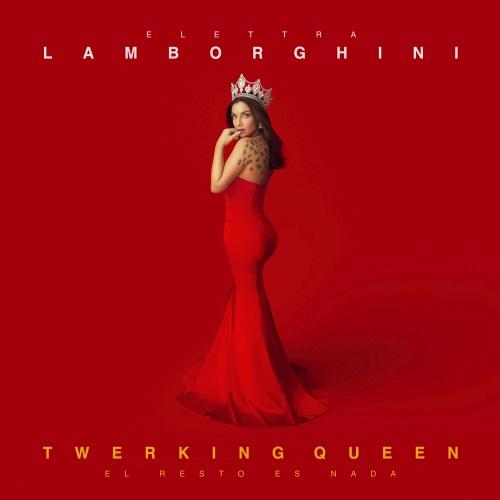 Recensione: ELETTRA LAMBORGHINI – Twerking Queen – El Resto Es Nada