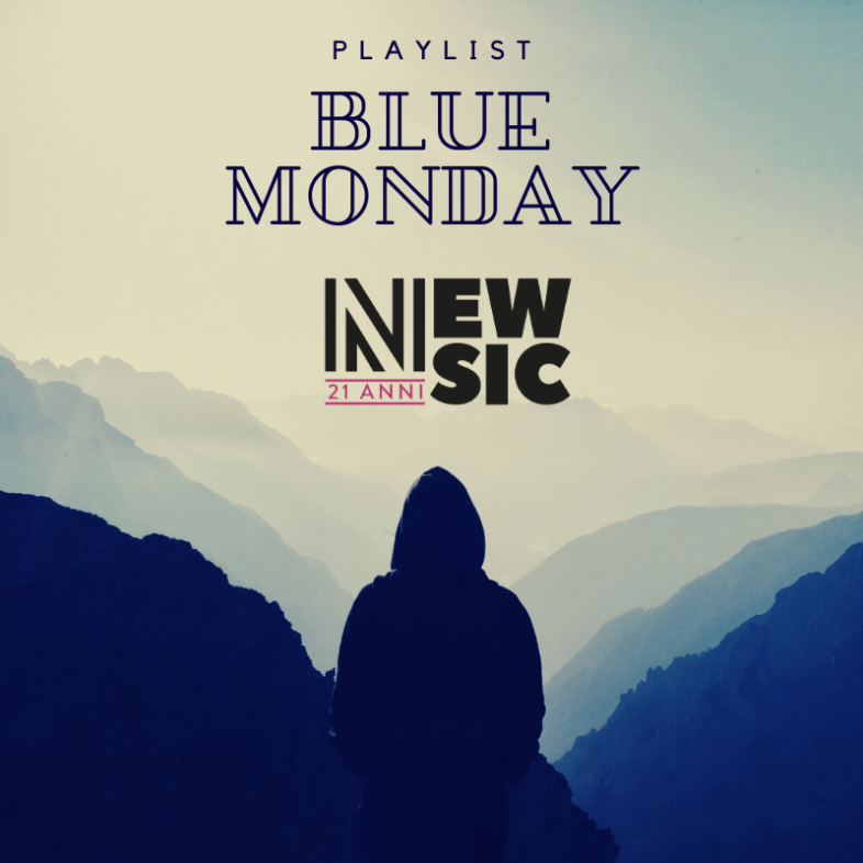 Playlist: BLUE MONDAY 20+1 canzoni tristi