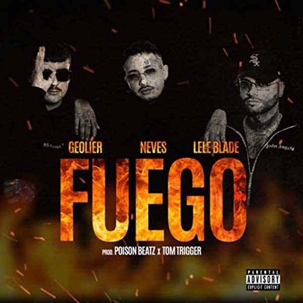 "Video: NEVES17 – GEOLIER  – LELE BLADE – ""Fuego"""