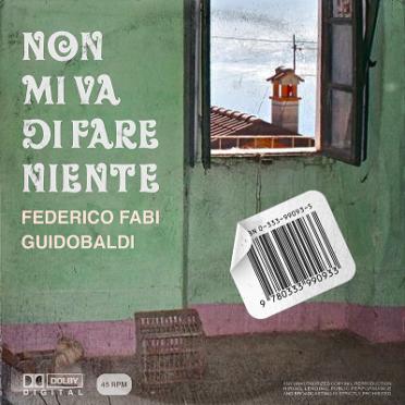 Non mi va di fare niente cover Federico Fabi e Guidobaldi