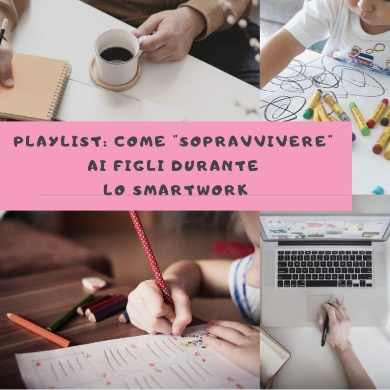 """Playlist: Come """"sopravvivere"""" ai figli durante lo smartwork"""