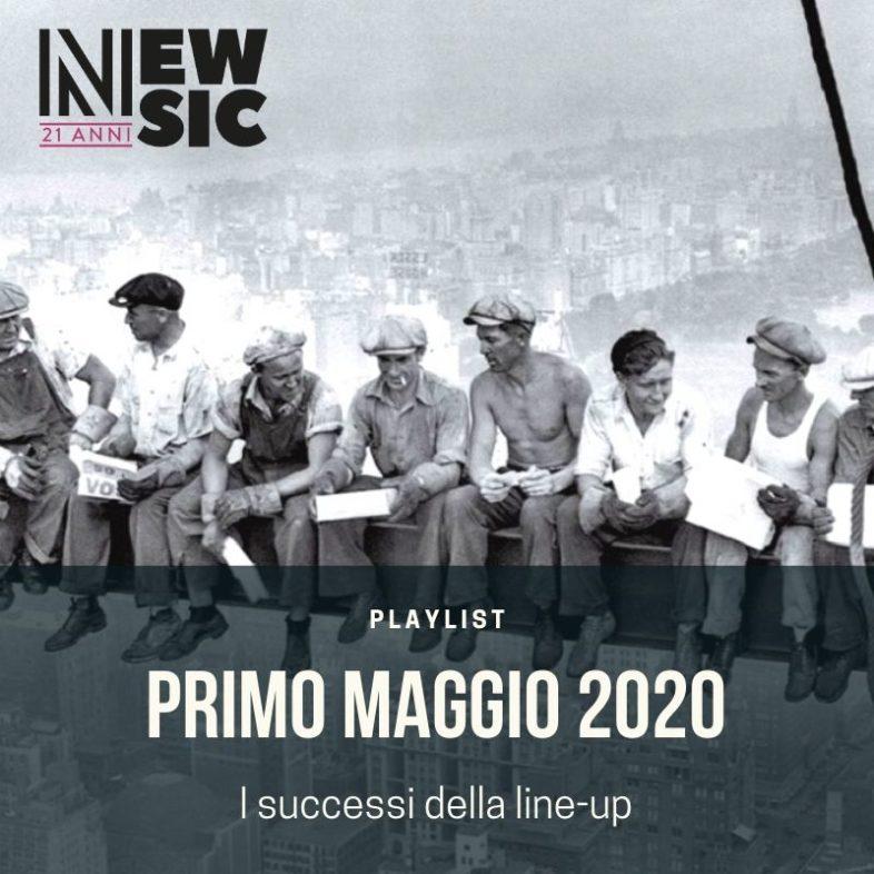 Playlist: PRIMO MAGGIO 2020 i successi della line-up
