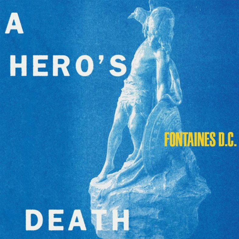 "Recensione: FONTAINES D.C. – ""A Hero's Death"""