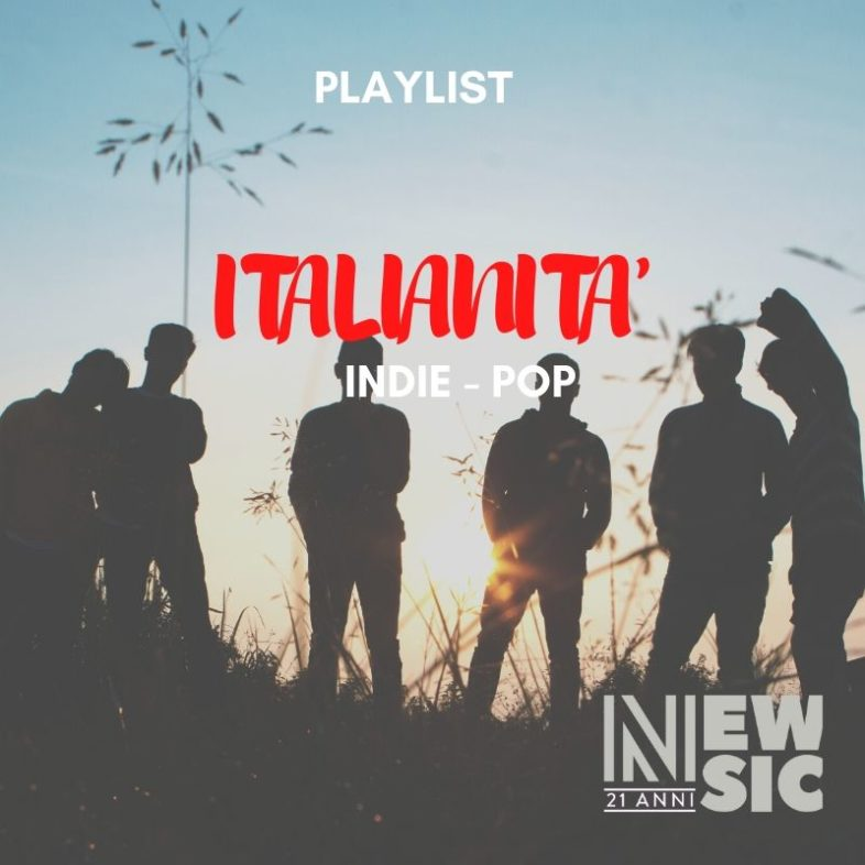 Playlist: Italianità … Indie Pop