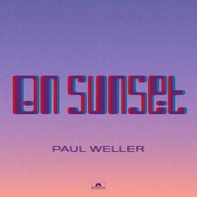 "Recensione: PAUL WELLER – ""On Sunset"""