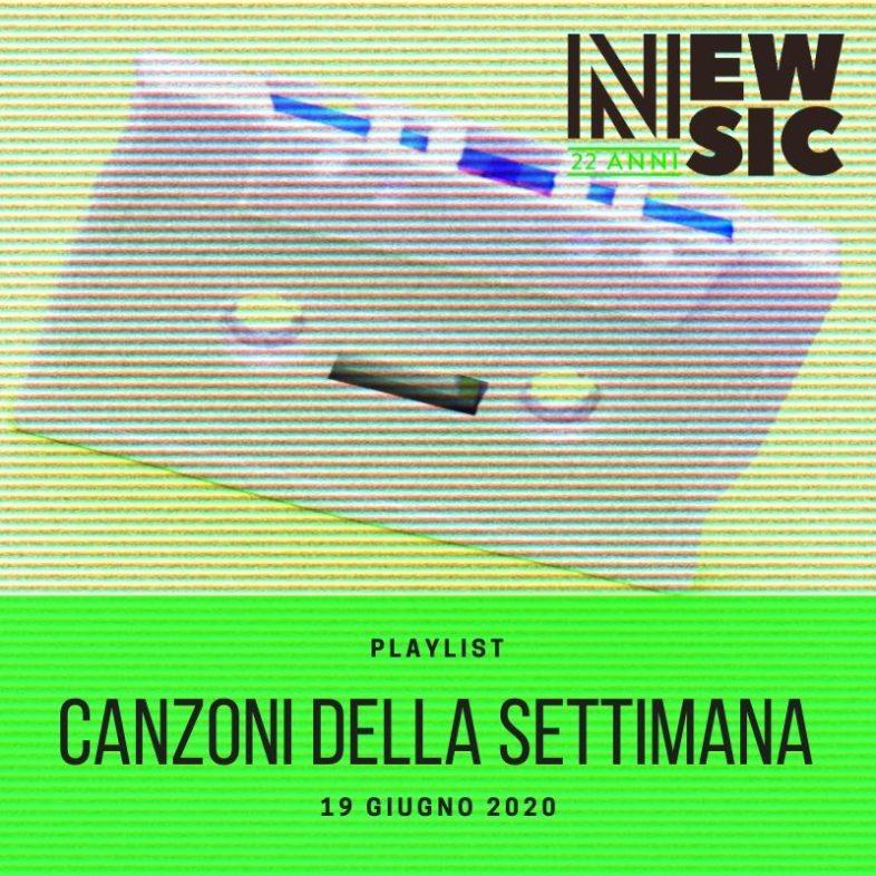 CANZONI DELLA SETTIMANA: le nuove uscite discografiche (19 Giugno) New Music Friday