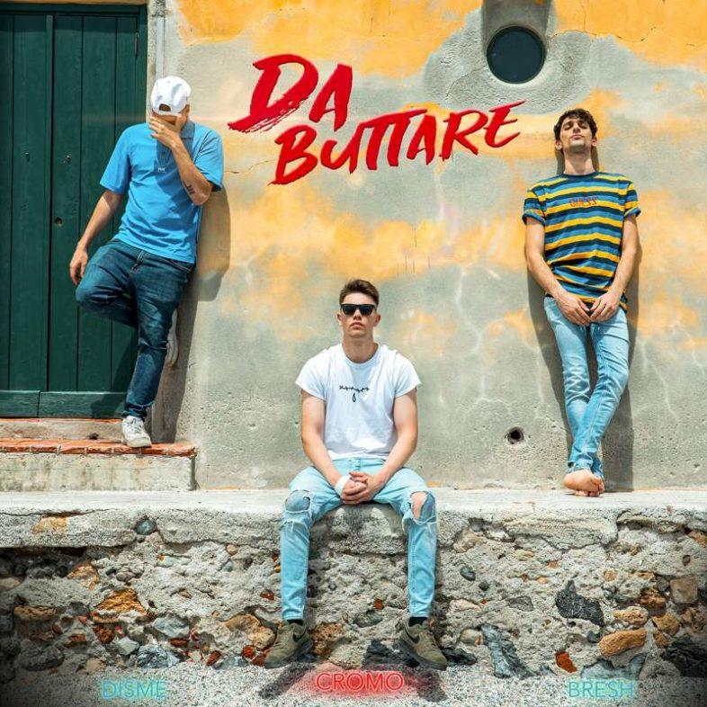 """CROMO il nuovo singolo """"DA BUTTARE"""" feat Bresh e Disme"""
