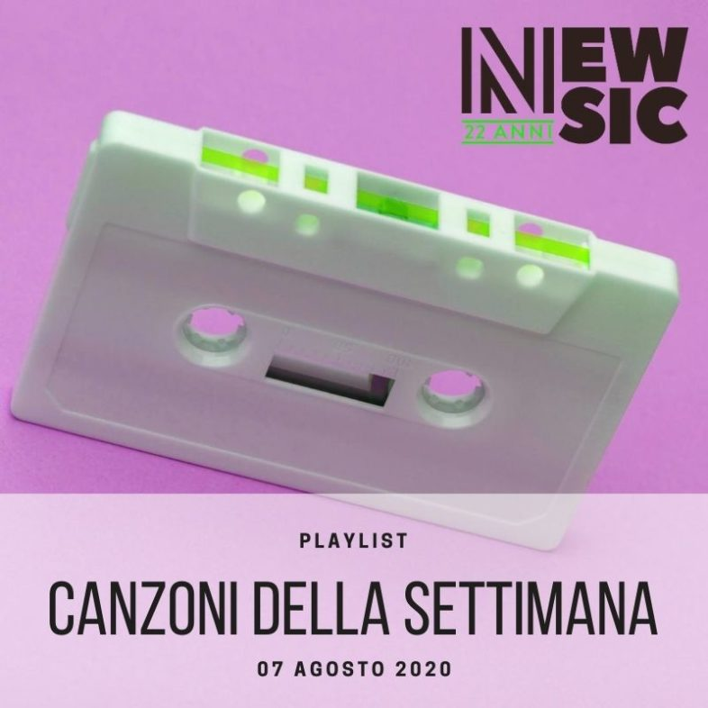 CANZONI DELLA SETTIMANA: le nuove uscite discografiche (07 Agosto) New Music Friday