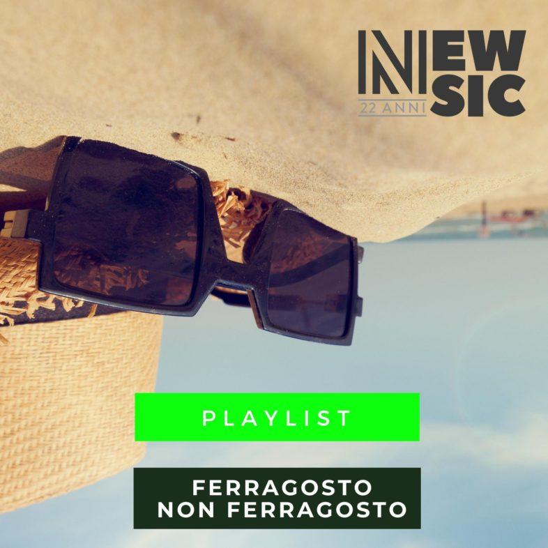 Playlist: Ferragosto non Ferragosto in musica