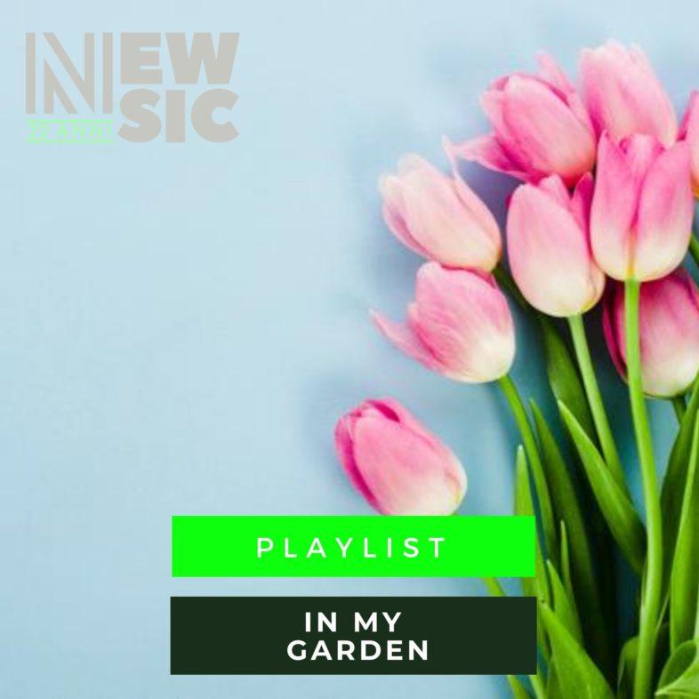 Playlist: In My Garden
