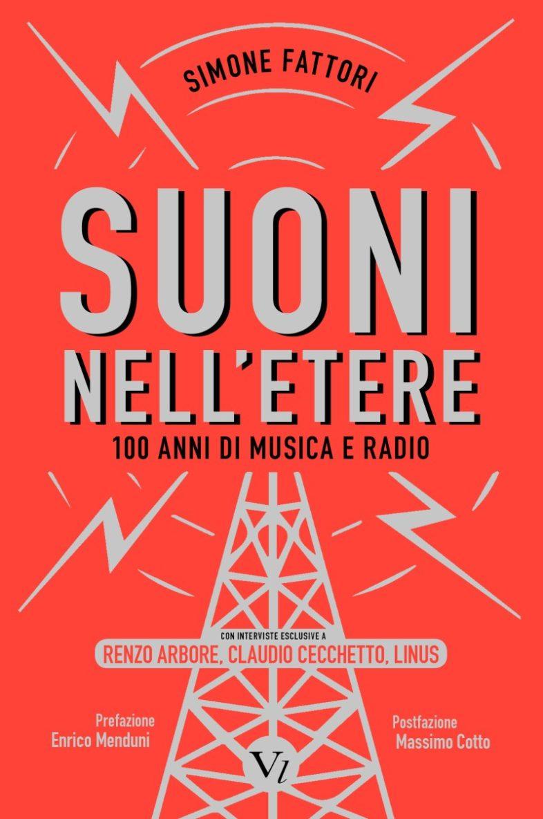 """Libri """"SUONI NELL'ETERE – 100 anni di musica e radio"""" di Simone Fattori"""