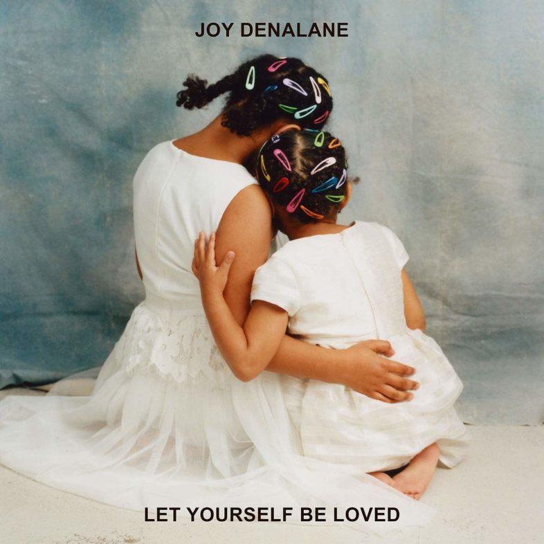 "Recensione: JOY DENALANE – ""Let Yourself Be Loved"""