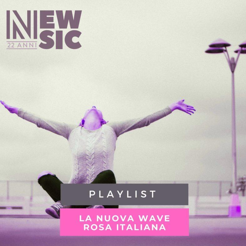 Playlist: La nuova wave rosa italiana