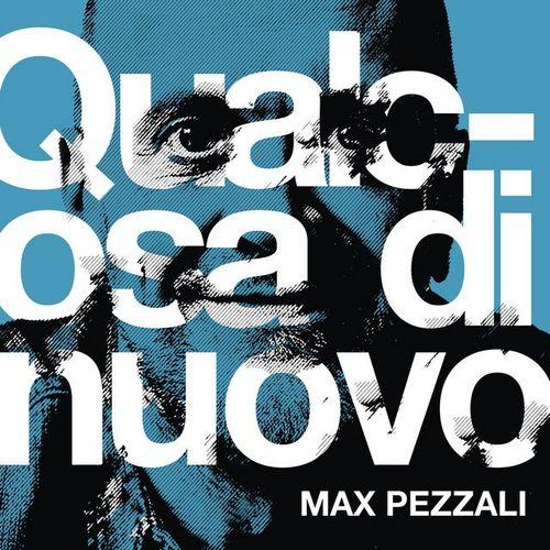 """Recensione: MAX PEZZALI – """"Qualcosa di nuovo"""""""