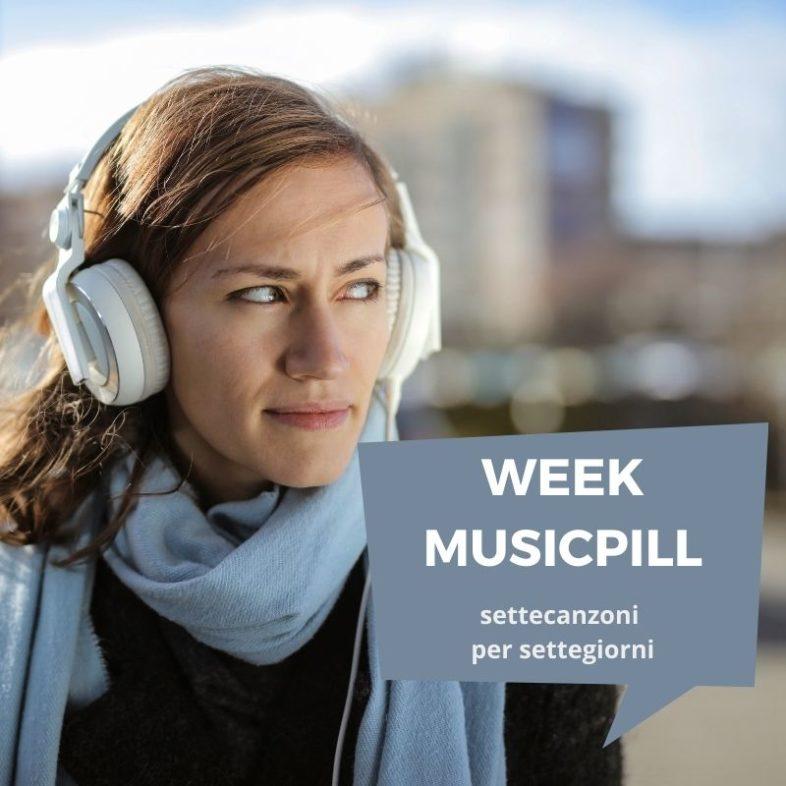 Videolist: WeekMusicPill – Come sopravvivere alla settimana