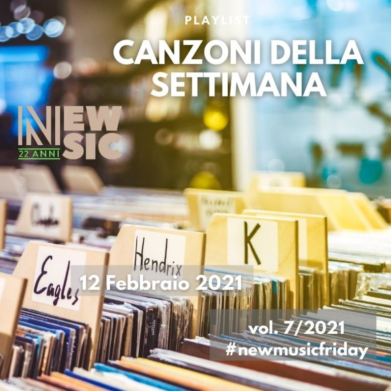 CANZONI DELLA SETTIMANA: le nuove uscite discografiche (12 Febbraio 2021) New Music Friday