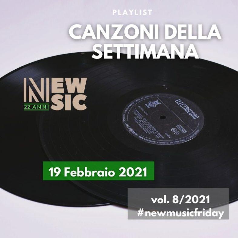 CANZONI DELLA SETTIMANA: le nuove uscite discografiche (19 Febbraio 2021) New Music Friday