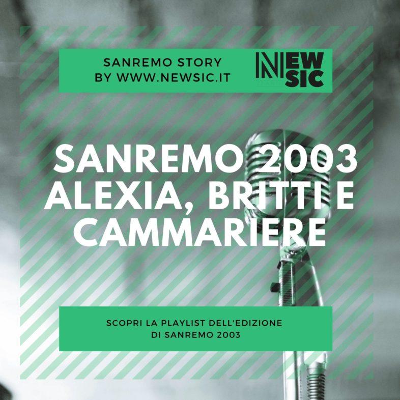 SANREMO STORY: Sanremo 2003 – Alexia, Britti e Cammariere