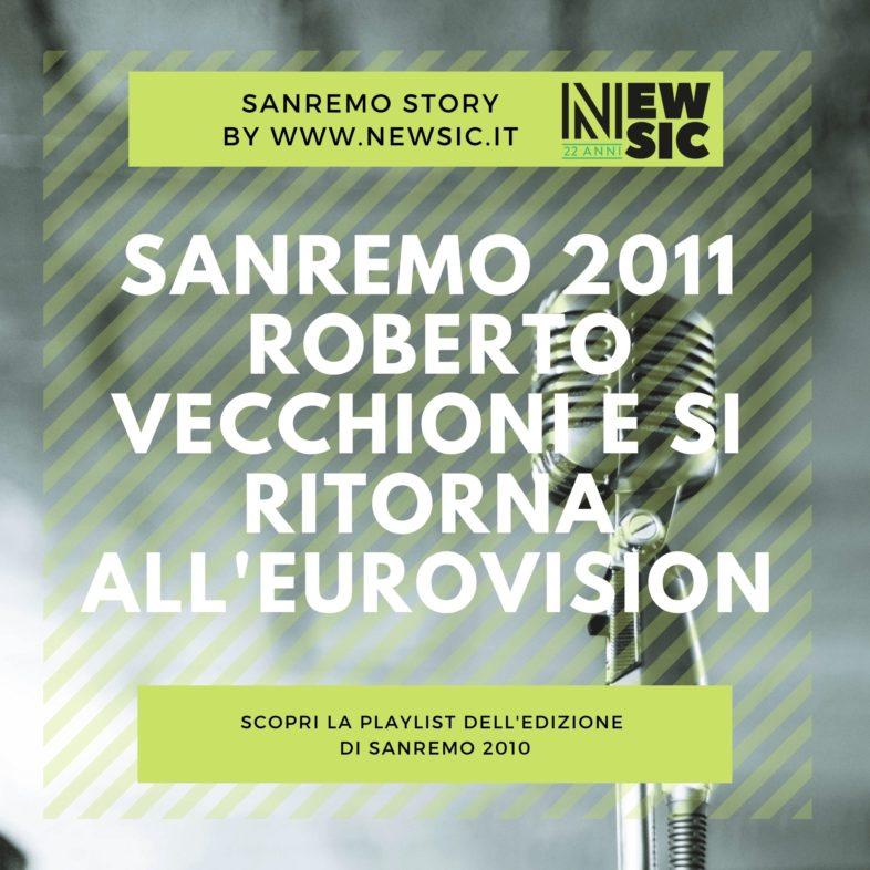 SANREMO STORY: 2011, l'anno di Roberto Vecchioni e si ritorna all'Eurovision