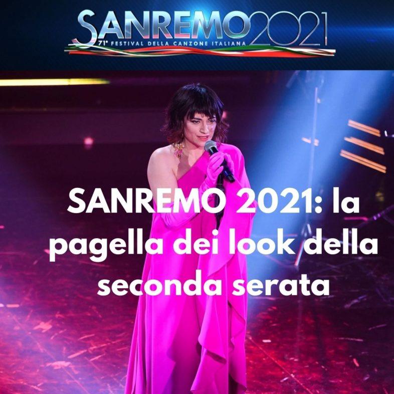 SANREMO 2021: la pagella dei look della seconda serata