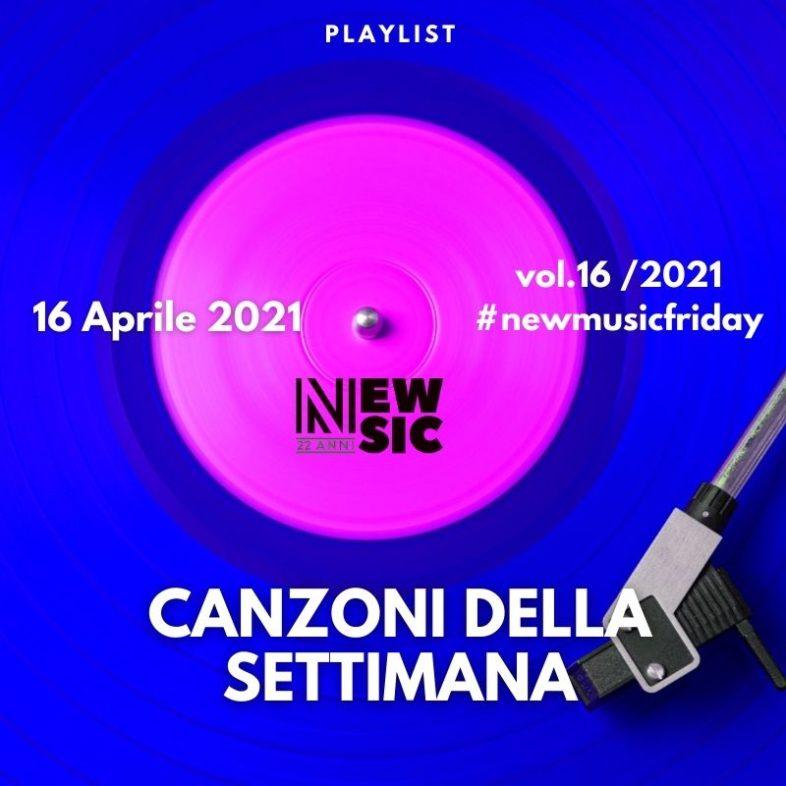 CANZONI DELLA SETTIMANA: le nuove uscite discografiche (16 Aprile 2021) #NewMusicFriday