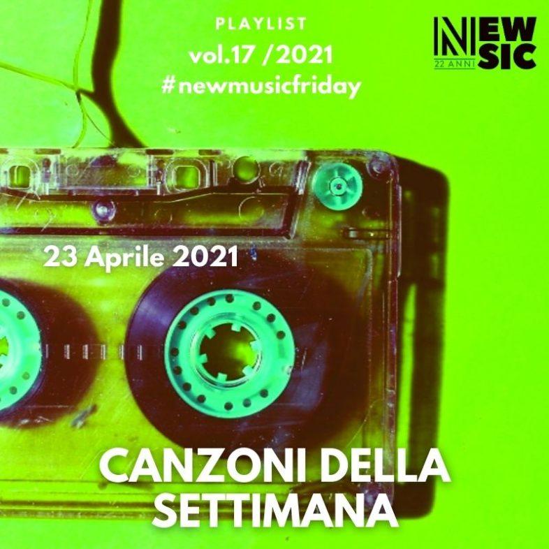 CANZONI DELLA SETTIMANA: le nuove uscite discografiche (23 Aprile 2021) #NewMusicFriday
