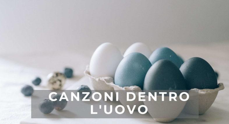 Playlist: Canzoni dentro l'uovo. Buona Pasqua