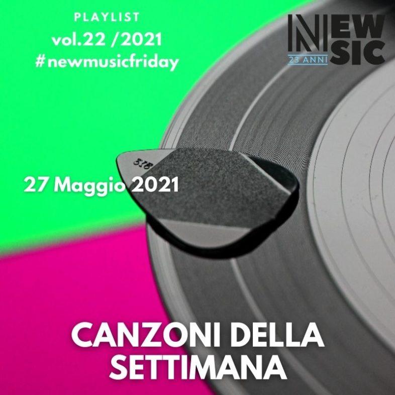 CANZONI DELLA SETTIMANA: le nuove uscite discografiche (28 Maggio 2021) #NewMusicFriday