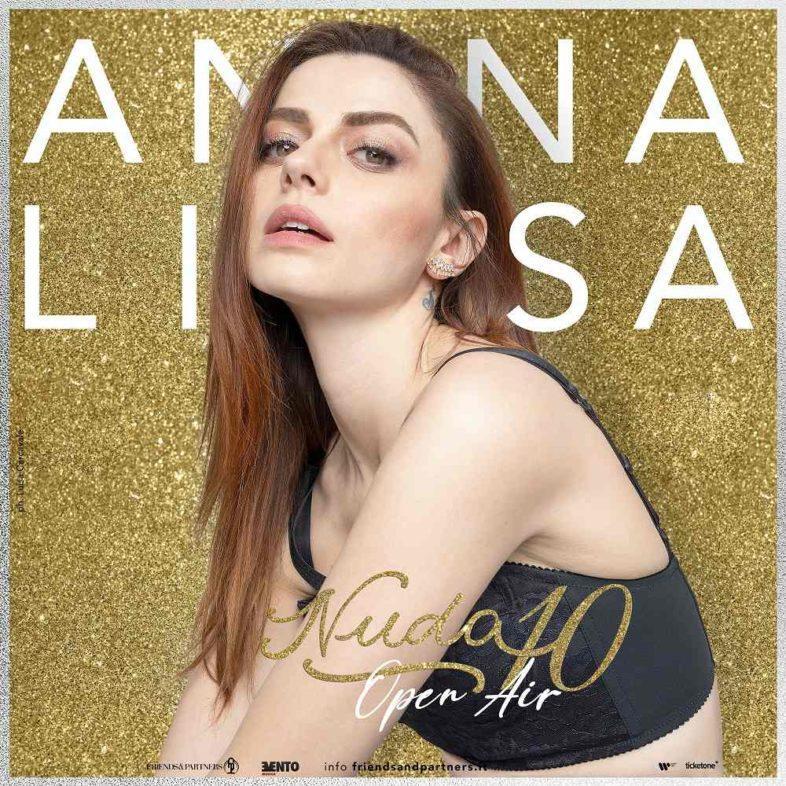 """ANNALISA: il nuovo tour estivo """"NUDA10 OPEN AIR"""". Info e biglietti"""