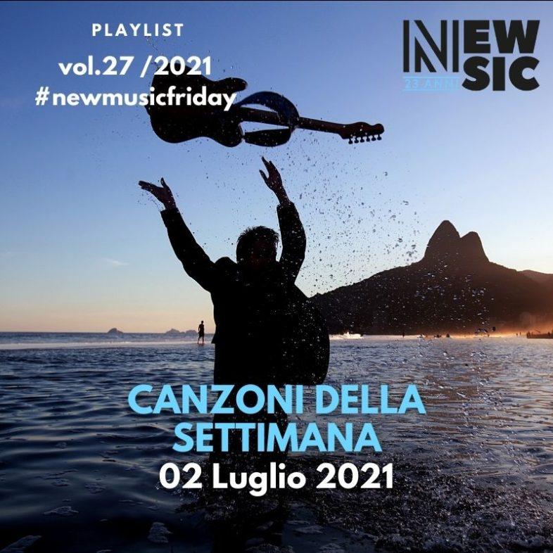 CANZONI DELLA SETTIMANA: le nuove uscite discografiche (02 Luglio 2021) #NewMusicFriday