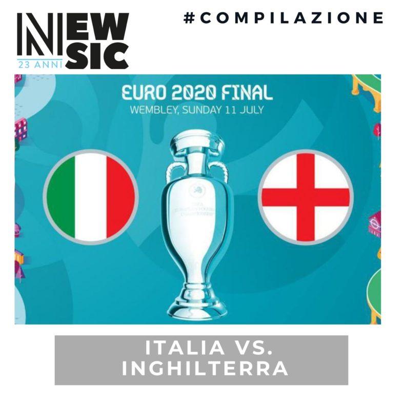 Playlist: ITALIA vs. INGHILTERRA: le canzoni della finale di Euro 2020