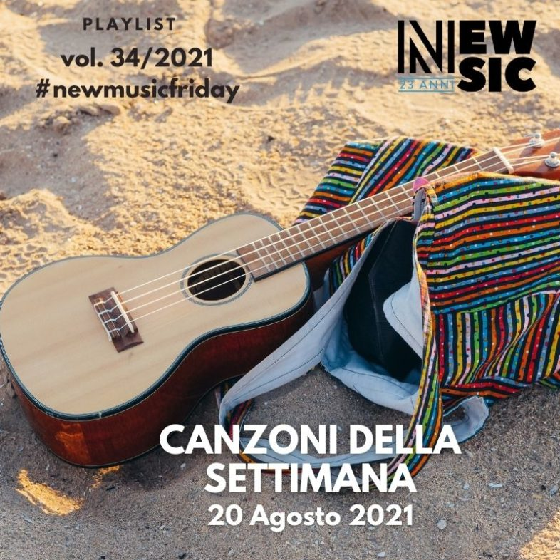 CANZONI DELLA SETTIMANA: le nuove uscite discografiche (20 Agosto 2021) #NewMusicFriday