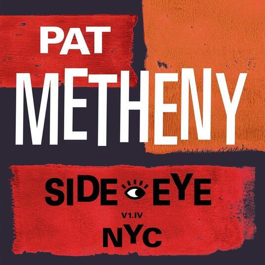 """Recensione: PAT METHENY – """"Side-Eye Nyc (V1.IV)"""""""