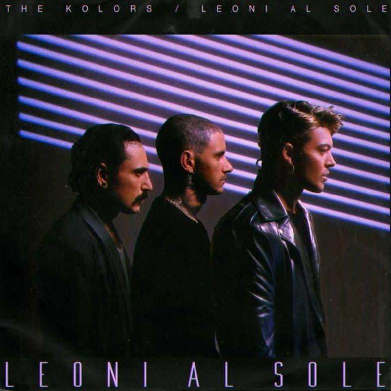 """Video e Testo. THE KOLORS – """"Leoni al Sole"""""""